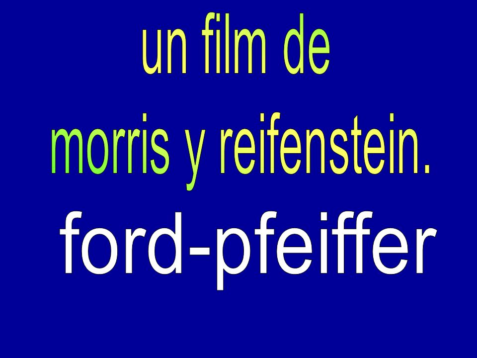 un film de morris y reifenstein. ford-pfeiffer