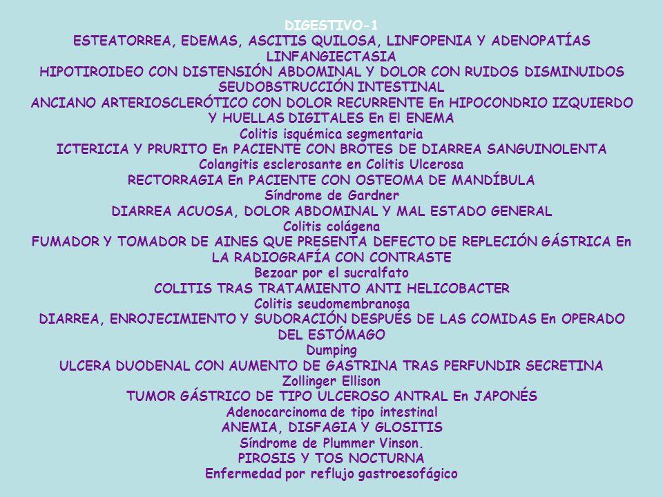 ESTEATORREA, EDEMAS, ASCITIS QUILOSA, LINFOPENIA Y ADENOPATÍAS