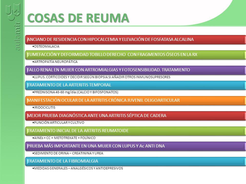 COSAS DE REUMAANCIANO DE RESIDENCIA CON HIPOCALCEMIA Y ELEVACIÓN DE FOSFATASA ALCALINA. OSTEOMALACIA.