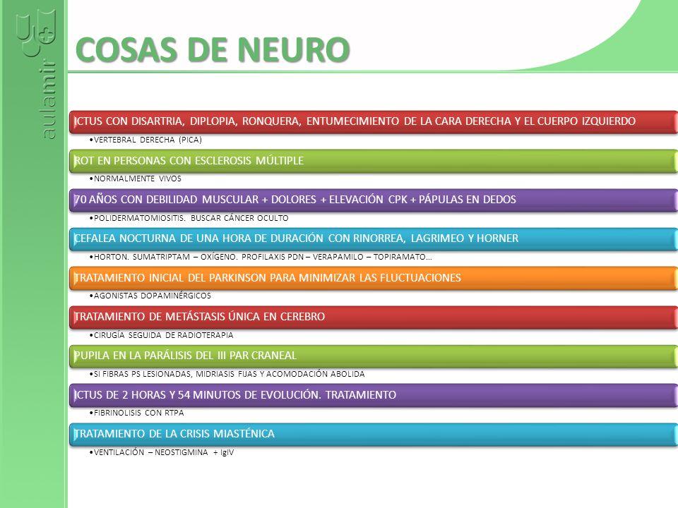 COSAS DE NEUROICTUS CON DISARTRIA, DIPLOPIA, RONQUERA, ENTUMECIMIENTO DE LA CARA DERECHA Y EL CUERPO IZQUIERDO.