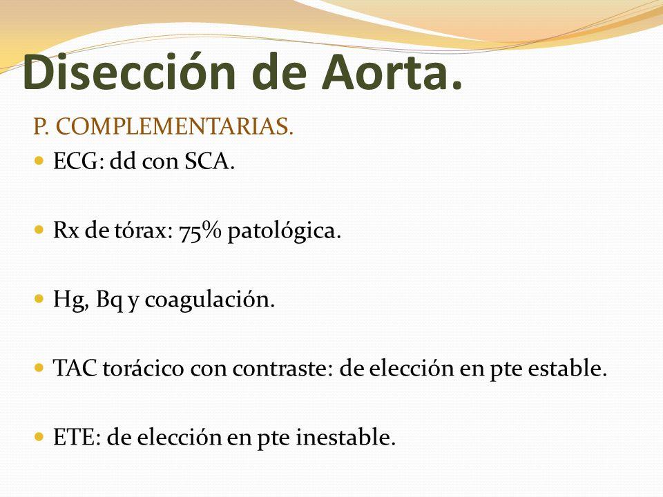 Disección de Aorta. P. COMPLEMENTARIAS. ECG: dd con SCA.