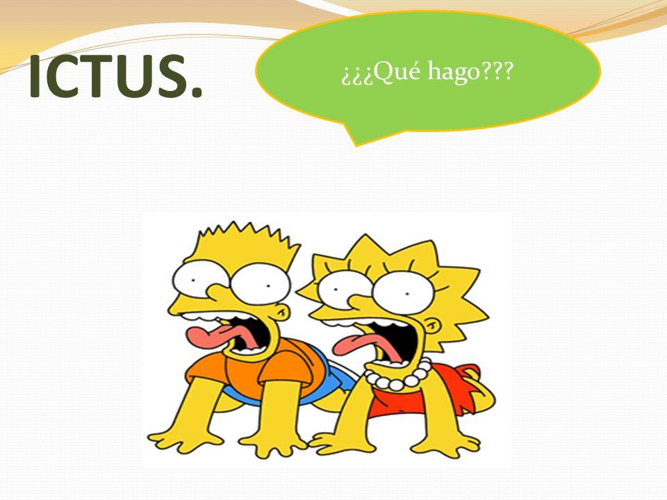 ¿¿¿Qué hago ICTUS.