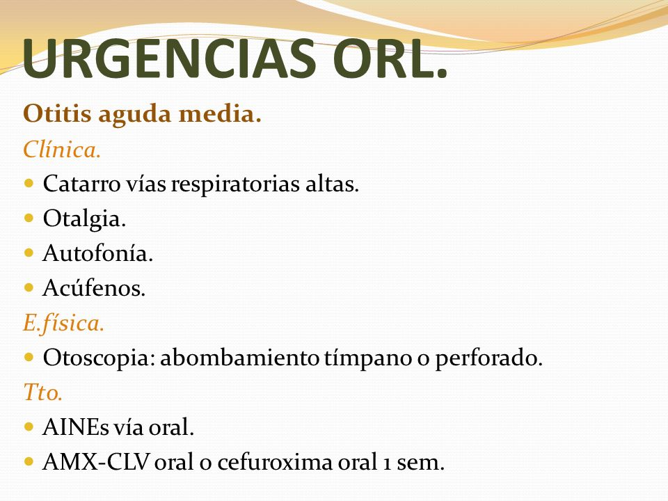 URGENCIAS ORL. Otitis aguda media. Clínica.