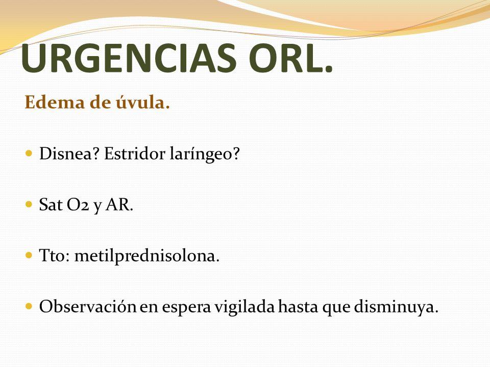 URGENCIAS ORL. Edema de úvula. Disnea Estridor laríngeo Sat O2 y AR.