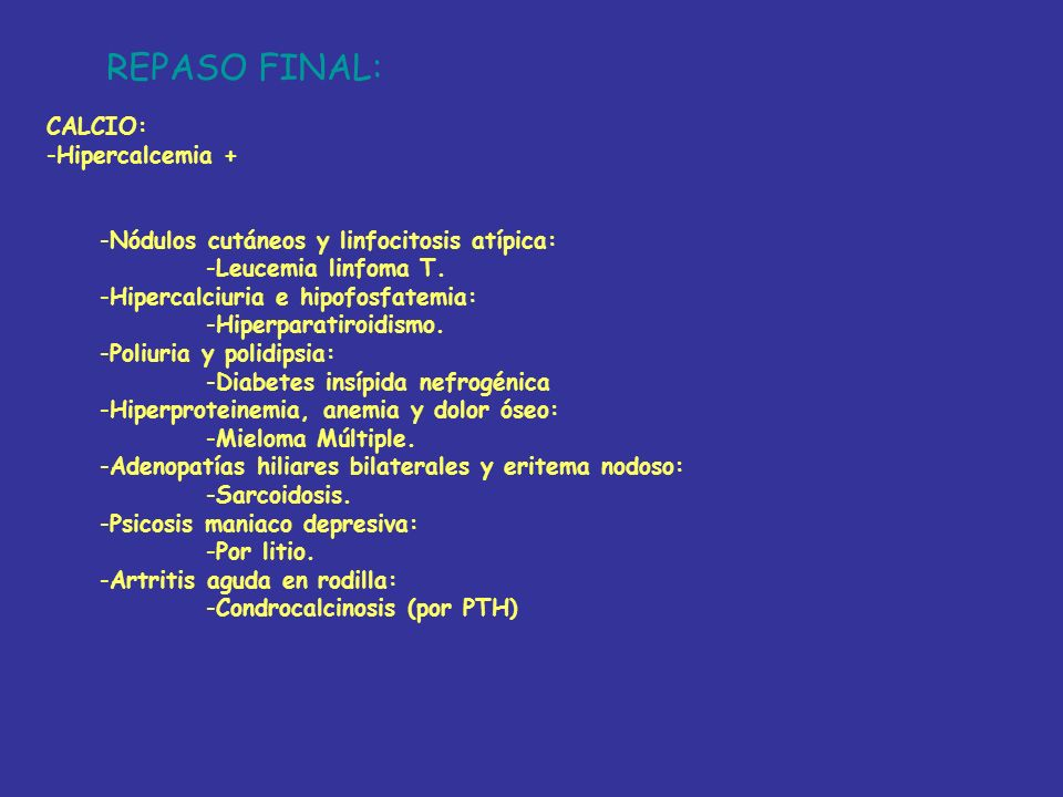 REPASO FINAL: CALCIO: Hipercalcemia +