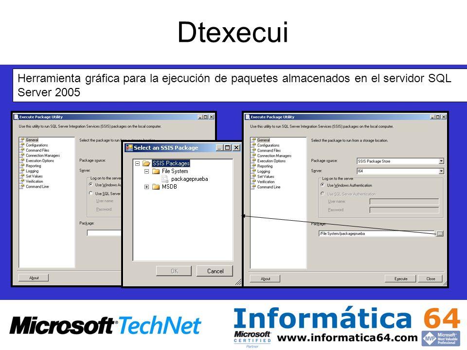 Dtexecui Herramienta gráfica para la ejecución de paquetes almacenados en el servidor SQL Server 2005.
