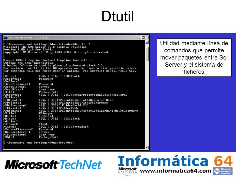 Dtutil Utilidad mediante línea de comandos que permite mover paquetes entre Sql Server y el sistema de ficheros.
