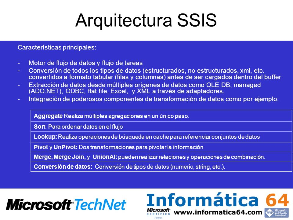 Arquitectura SSIS Características principales: