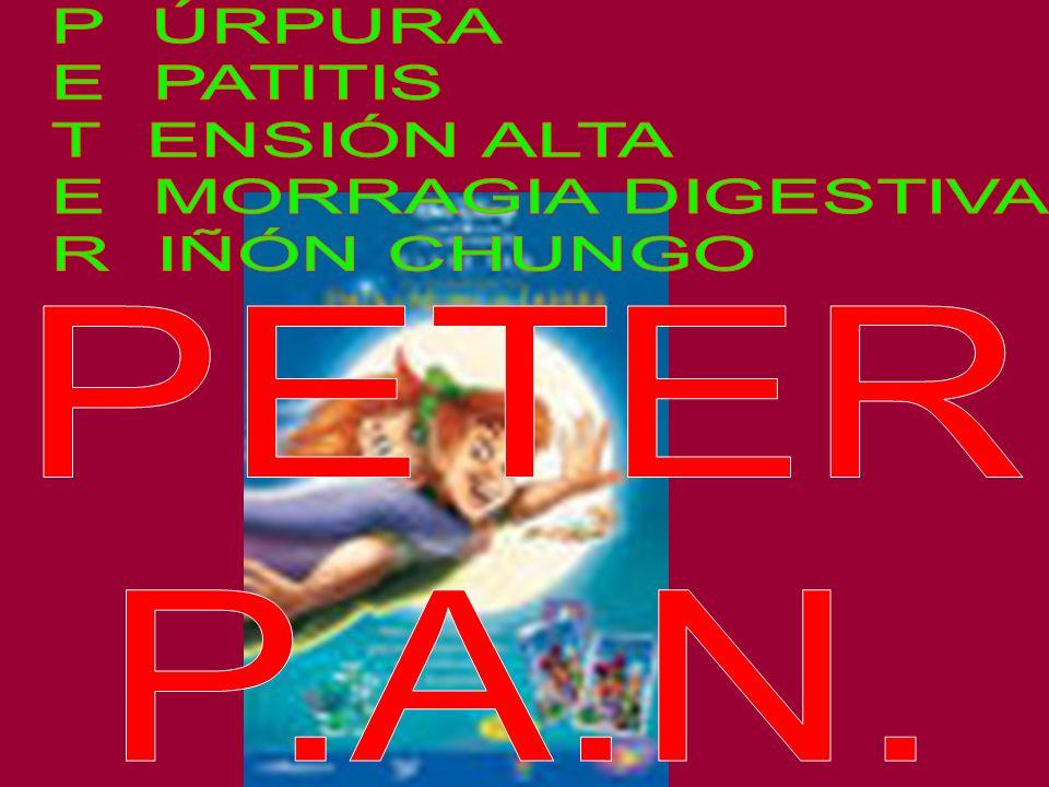 P ÚRPURA E PATITIS T ENSIÓN ALTA E MORRAGIA DIGESTIVA R IÑÓN CHUNGO PETER P.A.N.