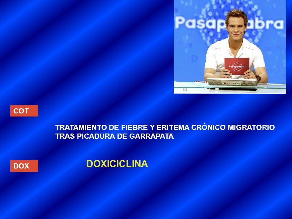 DOXICICLINA COT TRATAMIENTO DE FIEBRE Y ERITEMA CRÓNICO MIGRATORIO