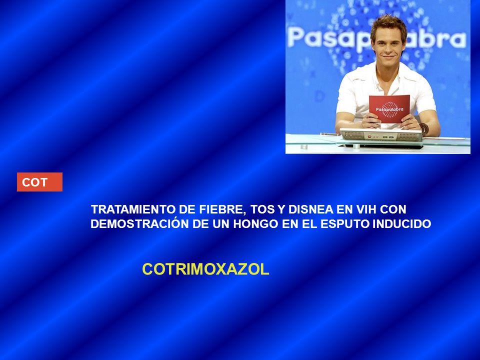 COTRIMOXAZOL COT TRATAMIENTO DE FIEBRE, TOS Y DISNEA EN VIH CON