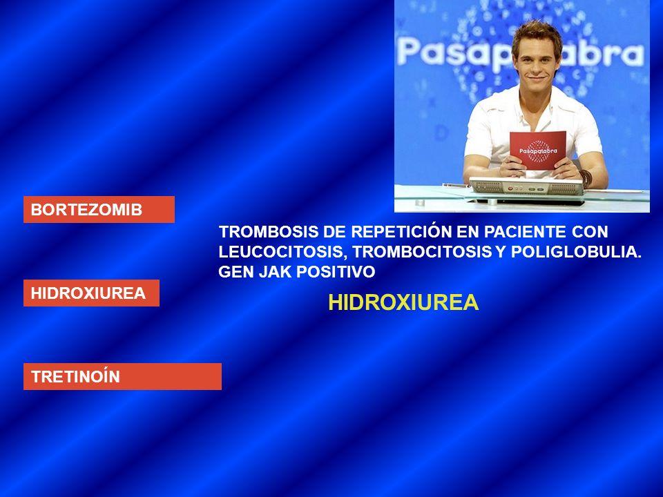 HIDROXIUREA BORTEZOMIB TROMBOSIS DE REPETICIÓN EN PACIENTE CON