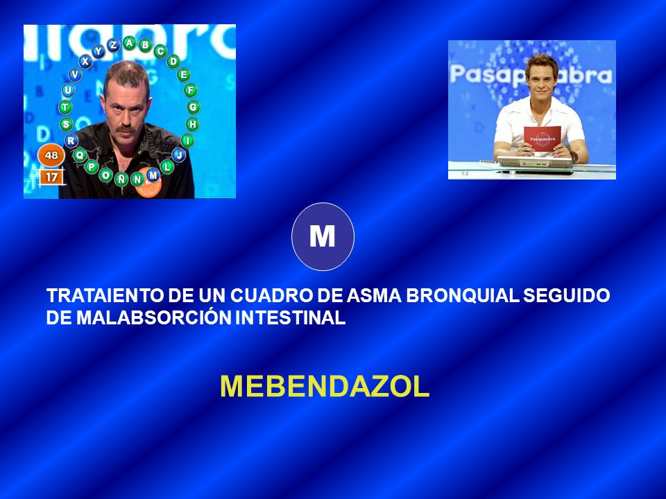 M MEBENDAZOL TRATAIENTO DE UN CUADRO DE ASMA BRONQUIAL SEGUIDO