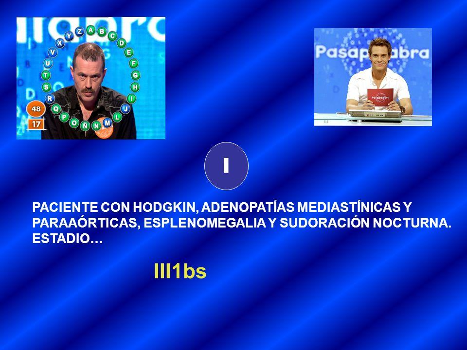 I III1bs PACIENTE CON HODGKIN, ADENOPATÍAS MEDIASTÍNICAS Y