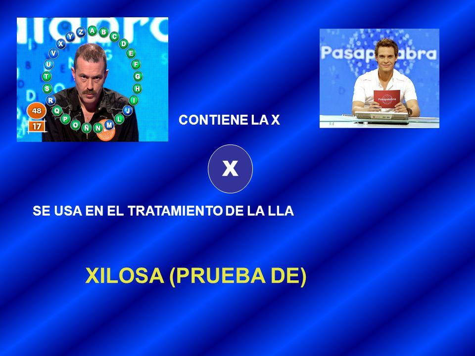 CONTIENE LA X X SE USA EN EL TRATAMIENTO DE LA LLA XILOSA (PRUEBA DE)
