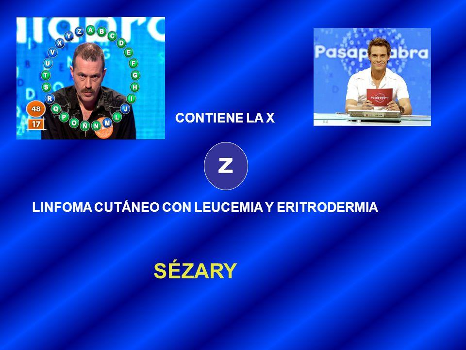 CONTIENE LA X Z LINFOMA CUTÁNEO CON LEUCEMIA Y ERITRODERMIA SÉZARY