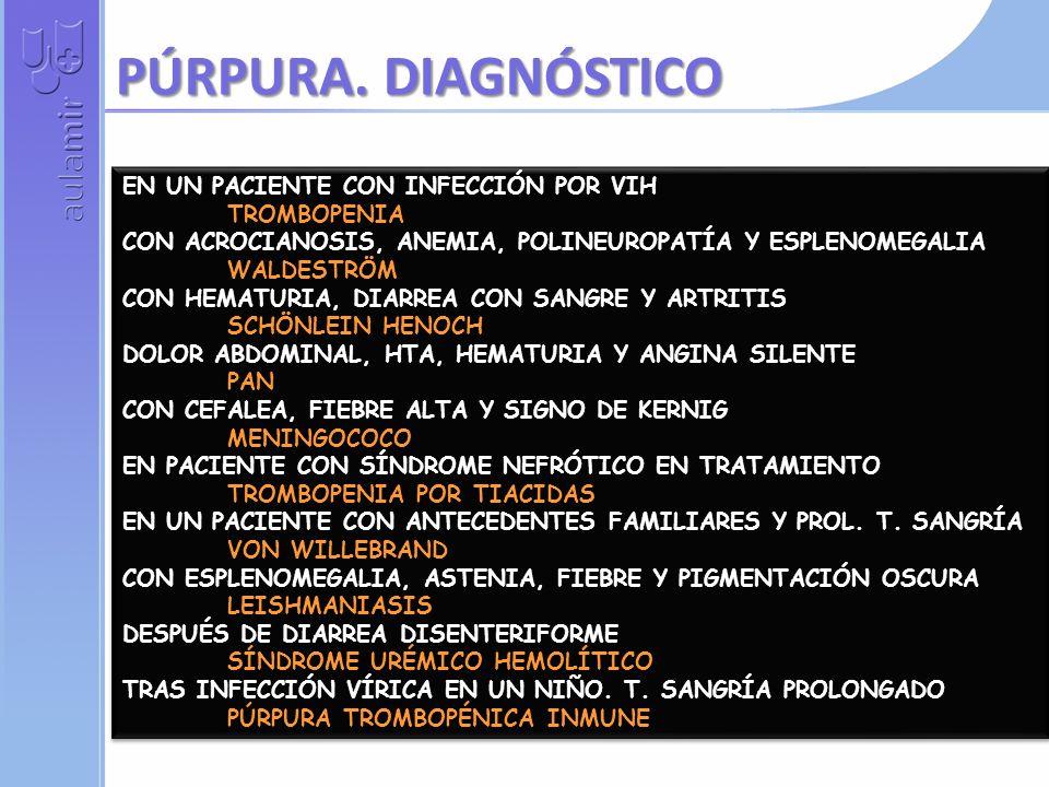 PÚRPURA. DIAGNÓSTICO EN UN PACIENTE CON INFECCIÓN POR VIH TROMBOPENIA
