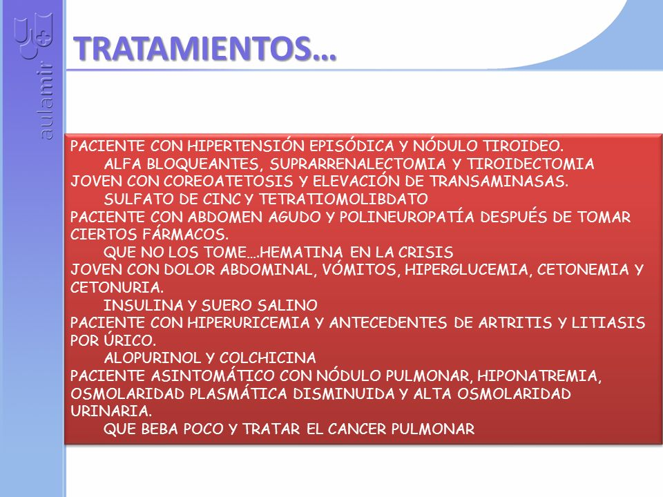 TRATAMIENTOS… PACIENTE CON HIPERTENSIÓN EPISÓDICA Y NÓDULO TIROIDEO.