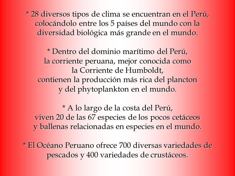 * 28 diversos tipos de clima se encuentran en el Perú, colocándolo entre los 5 países del mundo con la diversidad biológica más grande en el mundo.