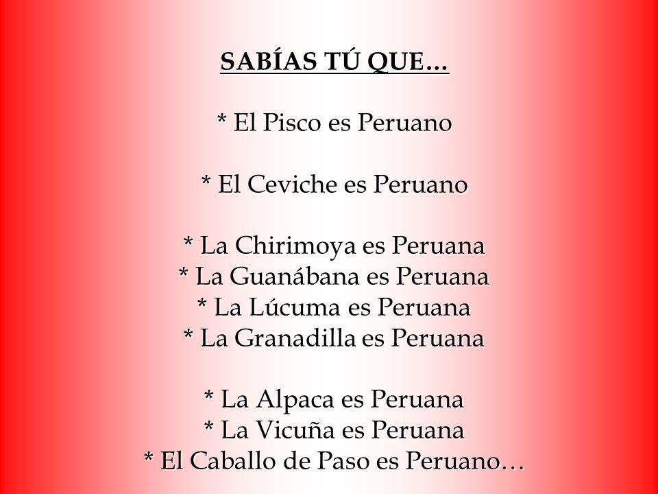 SABÍAS TÚ QUE…. El Pisco es Peruano. El Ceviche es Peruano