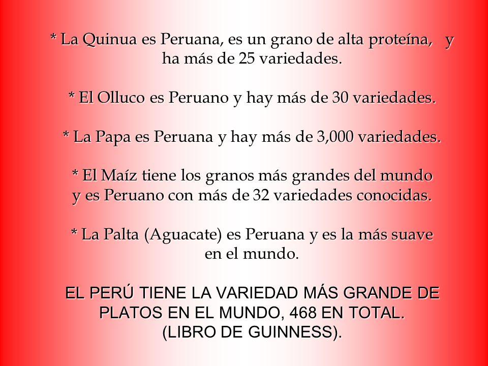 * La Quinua es Peruana, es un grano de alta proteína, y ha más de 25 variedades.