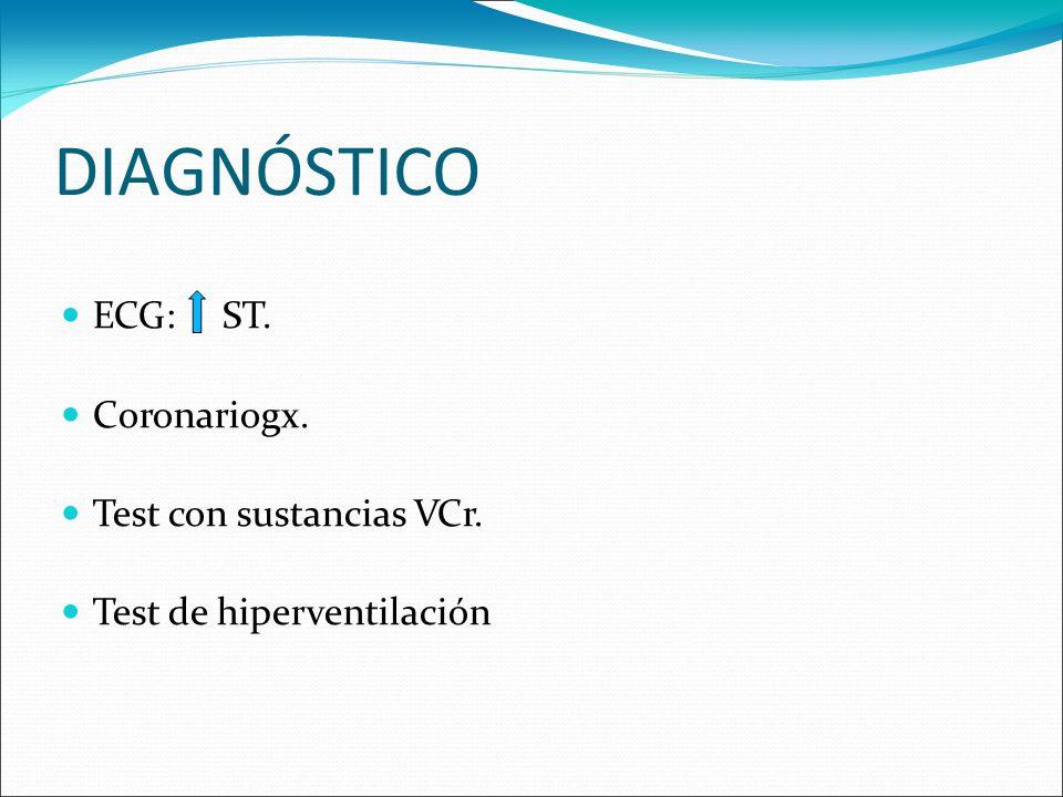 DIAGNÓSTICO ECG: ST. Coronariogx. Test con sustancias VCr.