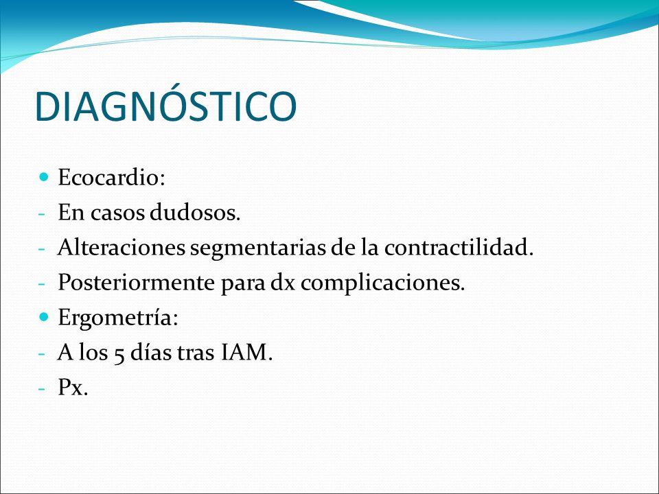 DIAGNÓSTICO Ecocardio: En casos dudosos.