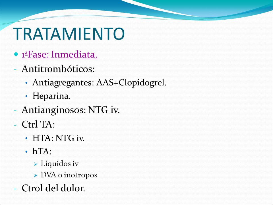TRATAMIENTO 1ªFase: Inmediata. Antitrombóticos: Antianginosos: NTG iv.