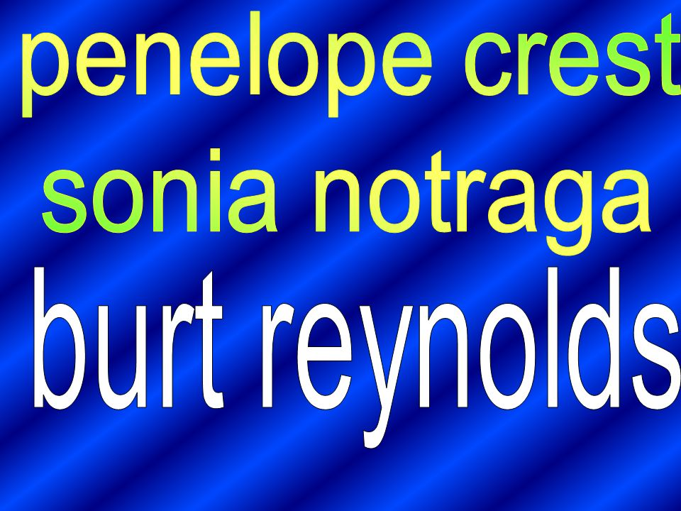 penelope crest sonia notraga burt reynolds