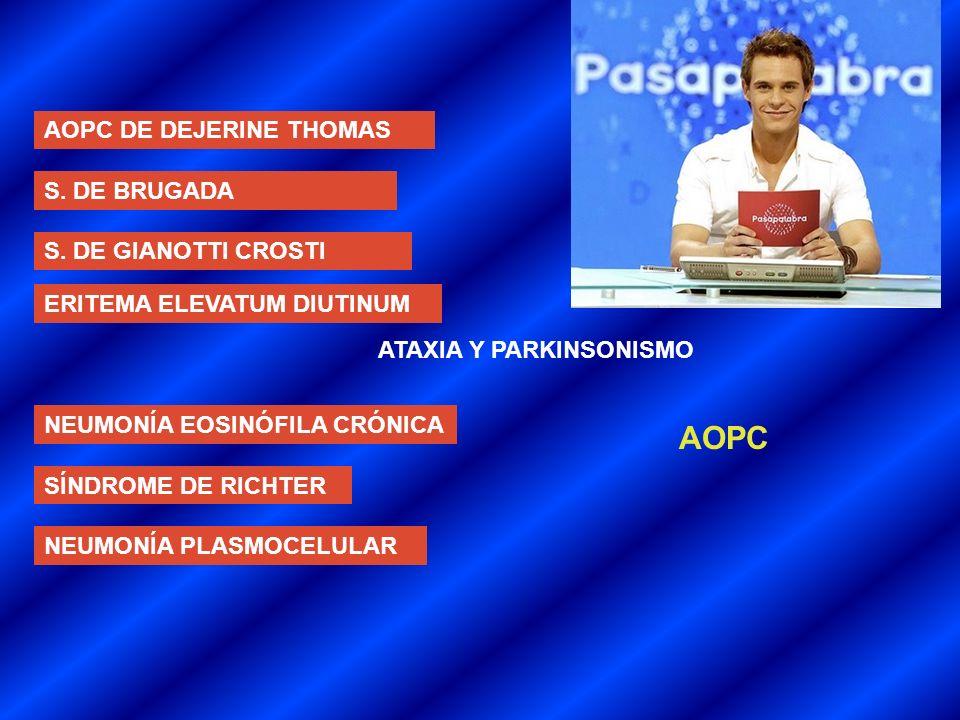 AOPC AOPC DE DEJERINE THOMAS S. DE BRUGADA S. DE GIANOTTI CROSTI