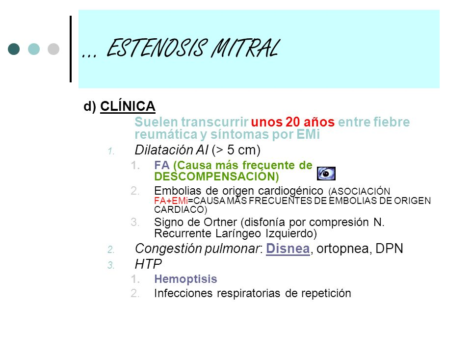 … ESTENOSIS MITRAL d) CLÍNICA
