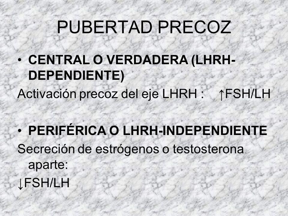 PUBERTAD PRECOZ CENTRAL O VERDADERA (LHRH-DEPENDIENTE)