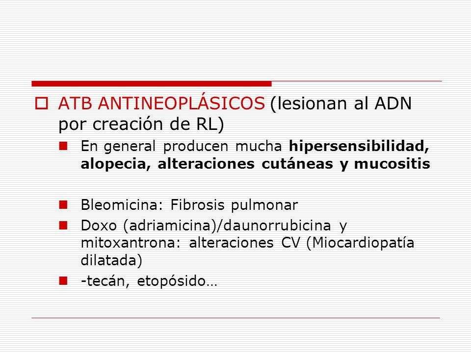 ATB ANTINEOPLÁSICOS (lesionan al ADN por creación de RL)