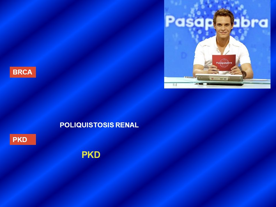 BRCA POLIQUISTOSIS RENAL PKD PKD