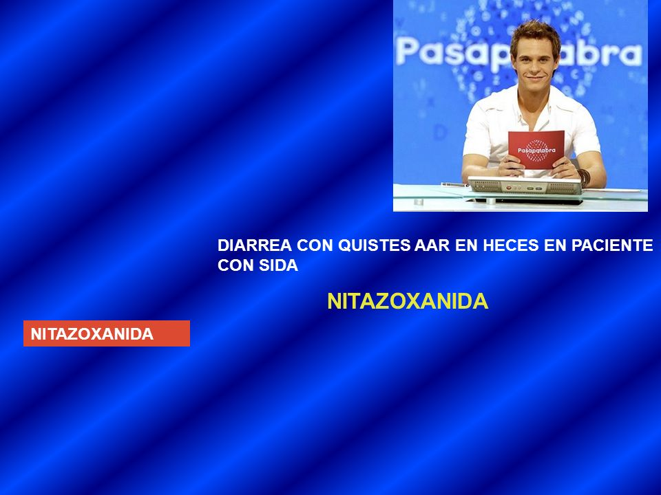 NITAZOXANIDA DIARREA CON QUISTES AAR EN HECES EN PACIENTE CON SIDA