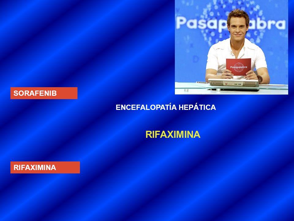 SORAFENIB ENCEFALOPATÍA HEPÁTICA RIFAXIMINA RIFAXIMINA