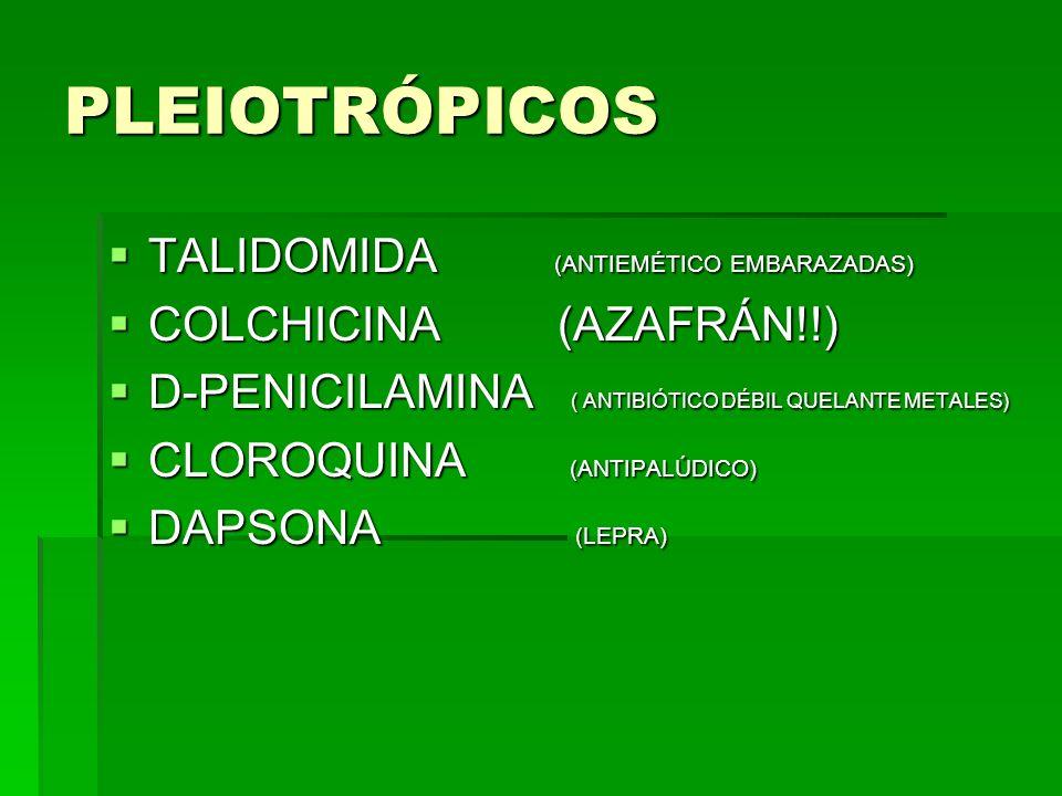 PLEIOTRÓPICOS TALIDOMIDA (ANTIEMÉTICO EMBARAZADAS)
