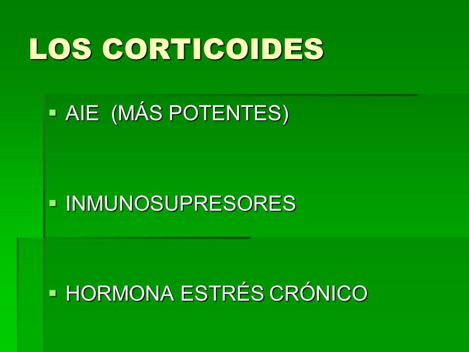 LOS CORTICOIDES AIE (MÁS POTENTES) INMUNOSUPRESORES