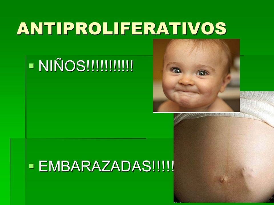 ANTIPROLIFERATIVOS NIÑOS!!!!!!!!!!! EMBARAZADAS!!!!!!!