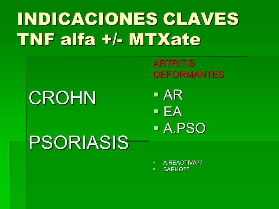 INDICACIONES CLAVES TNF alfa +/- MTXate