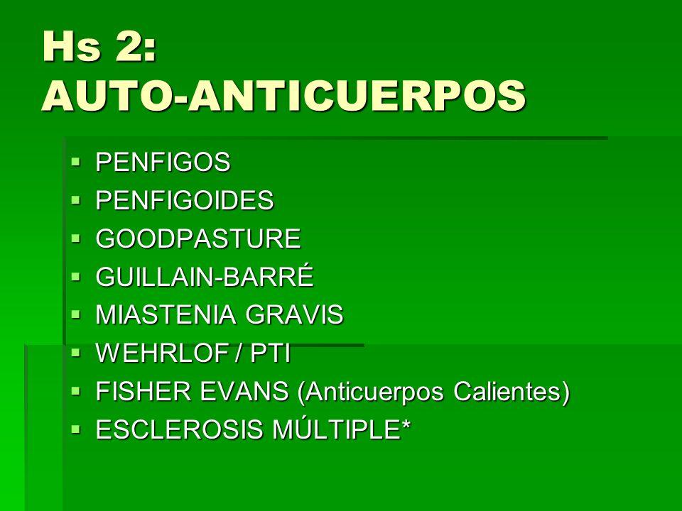 Hs 2: AUTO-ANTICUERPOS PENFIGOS PENFIGOIDES GOODPASTURE GUILLAIN-BARRÉ