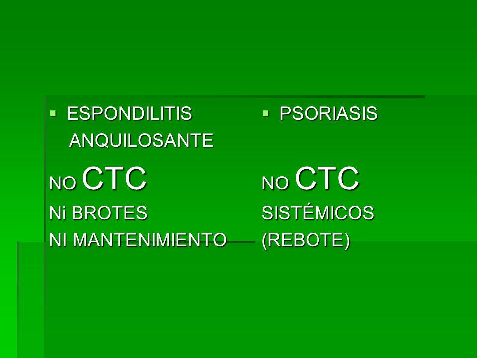 ESPONDILITIS ANQUILOSANTE NO CTC Ni BROTES NI MANTENIMIENTO PSORIASIS NO CTC SISTÉMICOS (REBOTE)