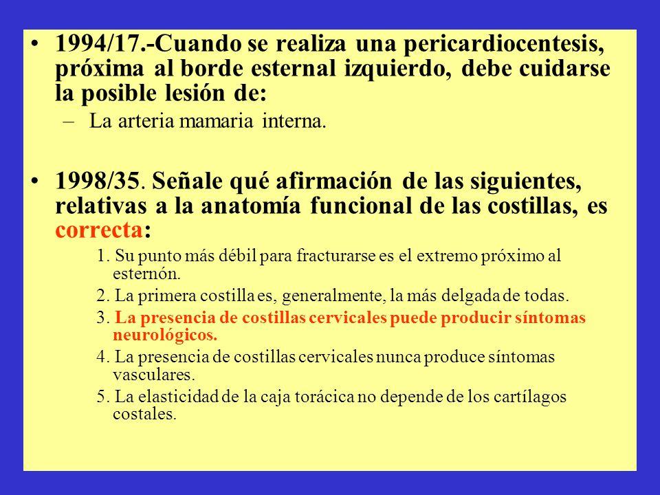 1994/17.-Cuando se realiza una pericardiocentesis, próxima al borde esternal izquierdo, debe cuidarse la posible lesión de: