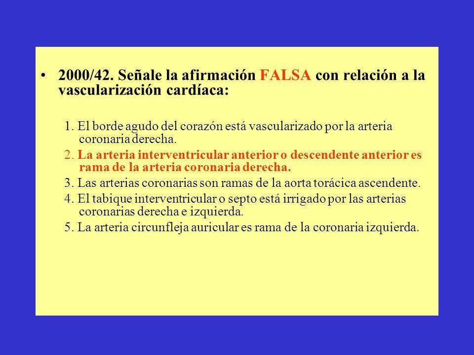 2000/42. Señale la afirmación FALSA con relación a la vascularización cardíaca: