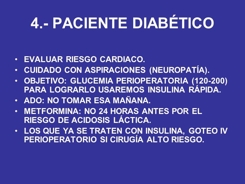 4.- PACIENTE DIABÉTICO EVALUAR RIESGO CARDIACO.