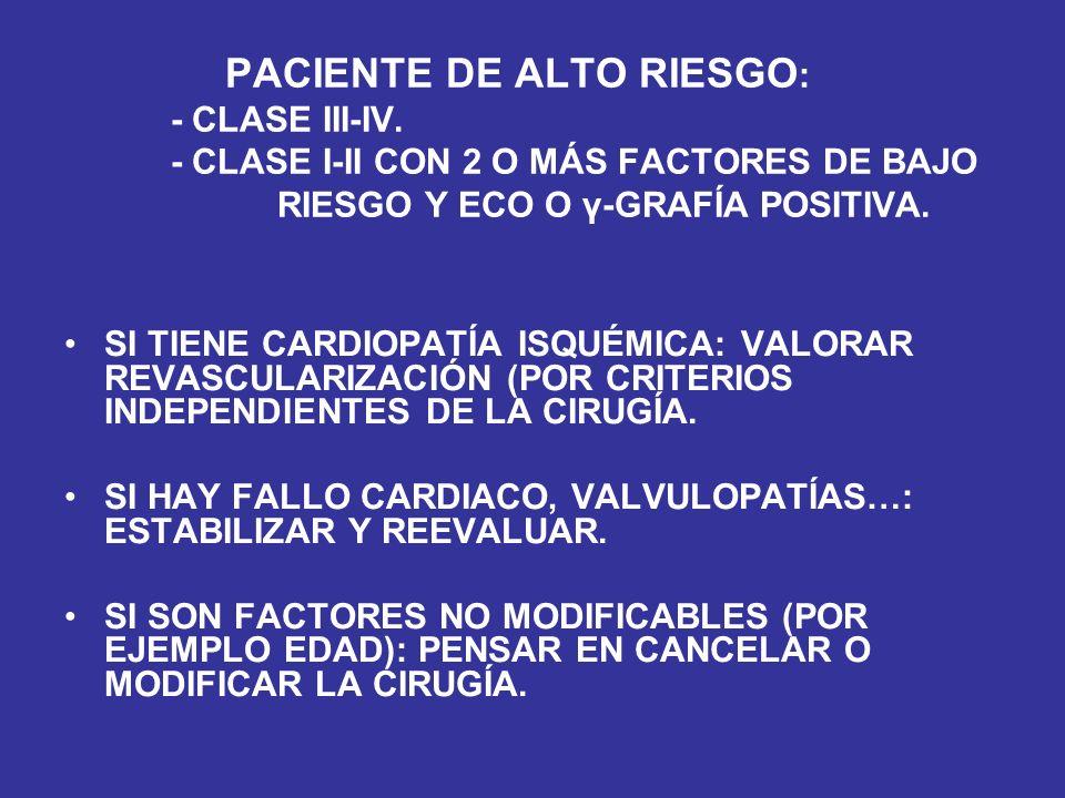 PACIENTE DE ALTO RIESGO:. - CLASE III-IV