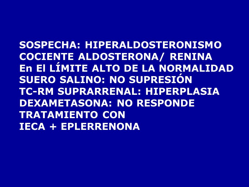 SOSPECHA: HIPERALDOSTERONISMO