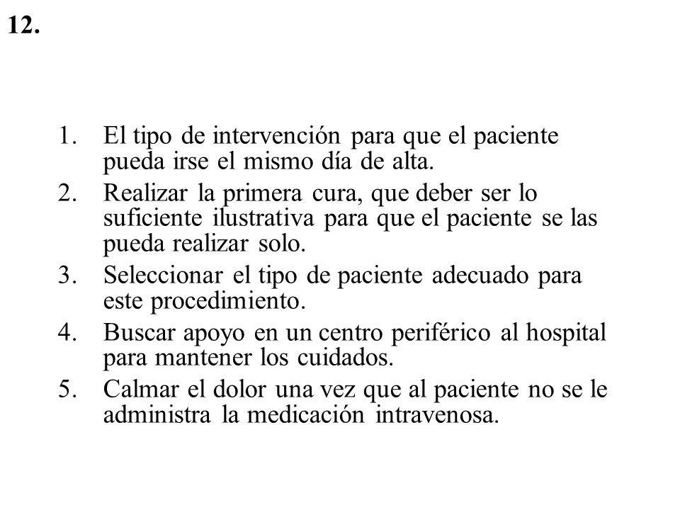12. El tipo de intervención para que el paciente pueda irse el mismo día de alta.