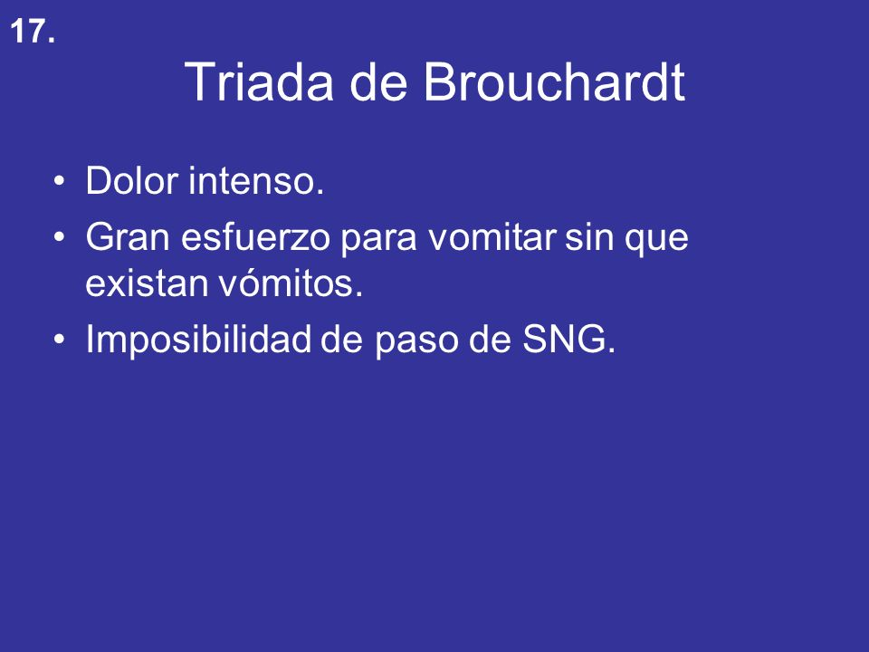 Triada de Brouchardt Dolor intenso.
