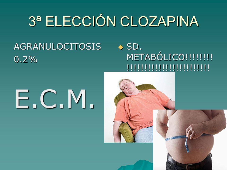 E.C.M. 3ª ELECCIÓN CLOZAPINA AGRANULOCITOSIS 0.2%
